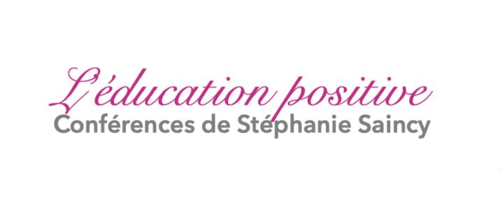 L'éducation positive – Conférences de Stéphanie Saincy